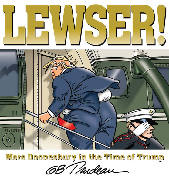LEWSER!: More Doonesbury in the Time of Trump Cover