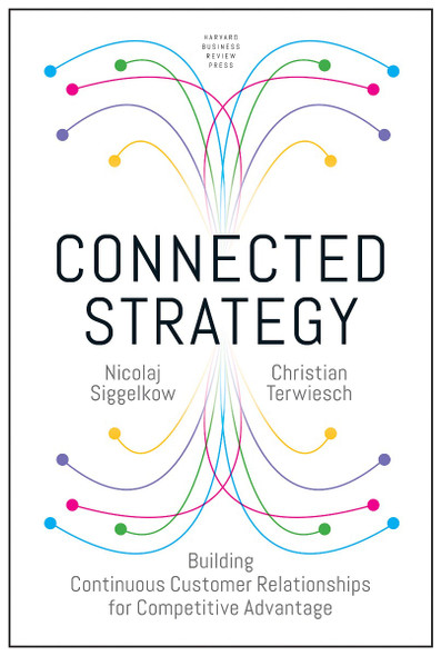 Connected Strategy: Building Continuous Customer Relationships for Competitive Advantage Cover