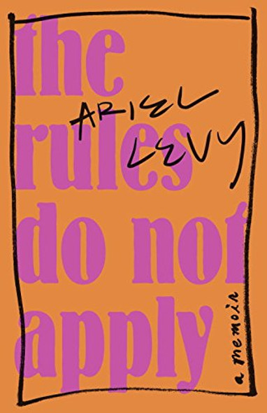 The Rules Do Not Apply: A Memoir Cover