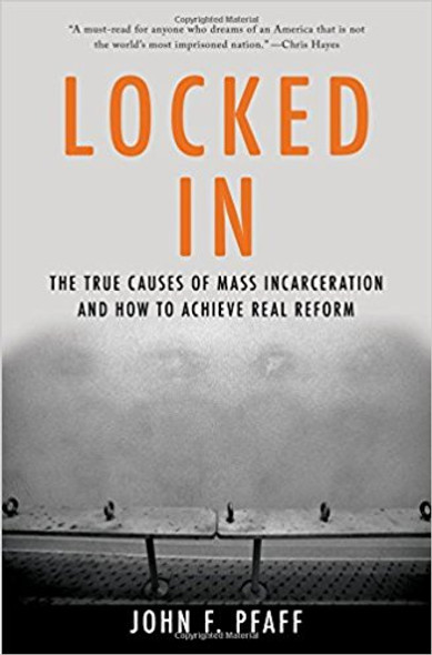 Locked in: The True Causes of Mass Incarceration--And How to Achieve Real Reform Cover