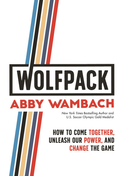 Wolfpack: How Women Claim Power, Unite & Change the Game Cover