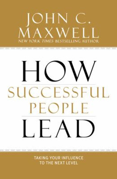 How Successful People Lead: Taking Your Influence to the Next Level Cover