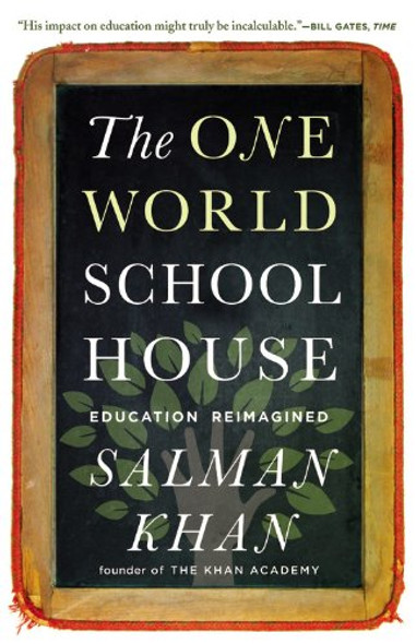 The One World Schoolhouse: Education Reimagined Cover