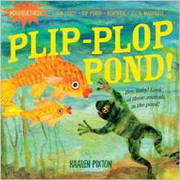 Plip, Plop, Pond! (Indestructibles) Cover