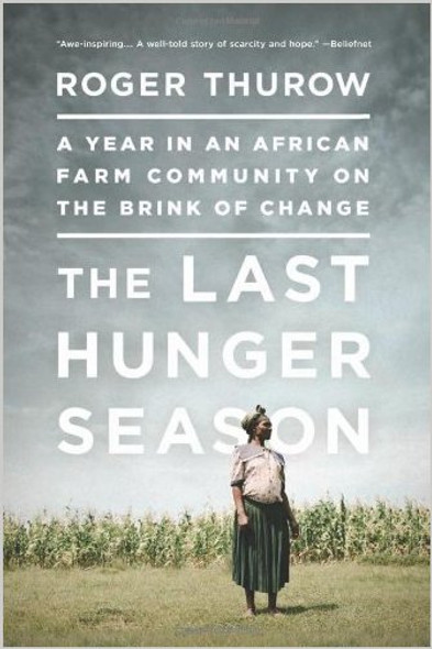 The Last Hunger Season : A Year in an African Farm Community on the Brink of Change Cover