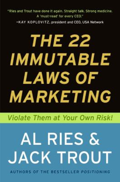 The 22 Immutable Laws of Marketing: Violate Them at Your Own Risk Cover