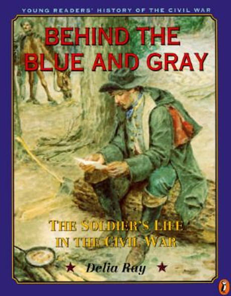 Behind the Blue and Gray: The Soldier's Life in the Civil War Cover