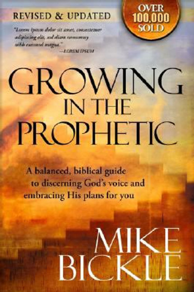 Growing in the Prophetic: A Balanced, Biblical Guide to Using and Nurturing Dreams, Revelations and Spiritual Gifts As God Intended Cover