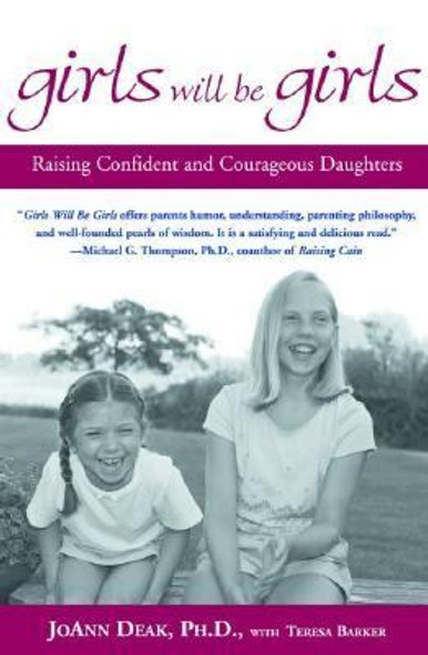 Girls Will Be Girls: Raising Confident and Courageous Daughters Cover