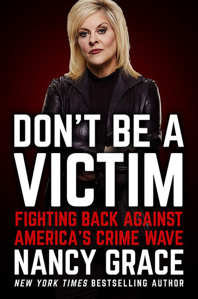 Don't Be a Victim: Fighting Back Against America's Crime Wave Cover