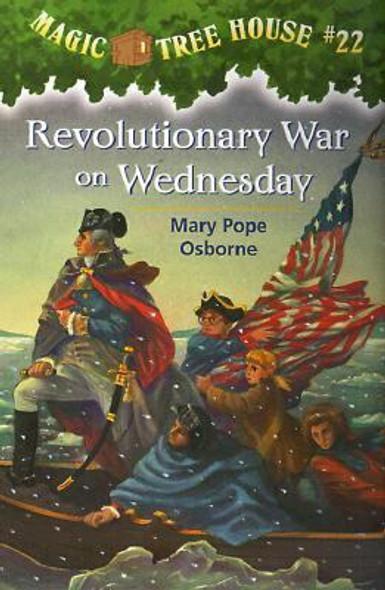Magic Tree House #22: Revolutionary War on Wednesday Cover