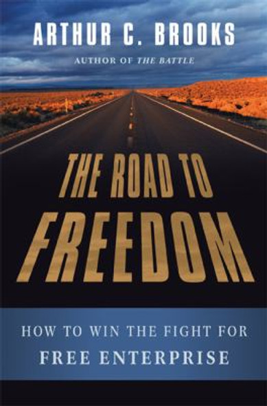 The Road to Freedom: How to Win the Fight for Free Enterprise Cover