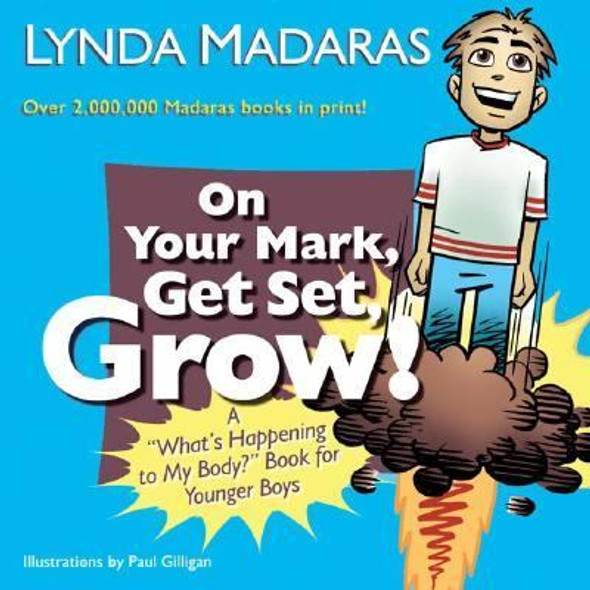 On Your Mark, Get Set, Grow!: A What's Happening to My Body? Book for Younger Boys Cover