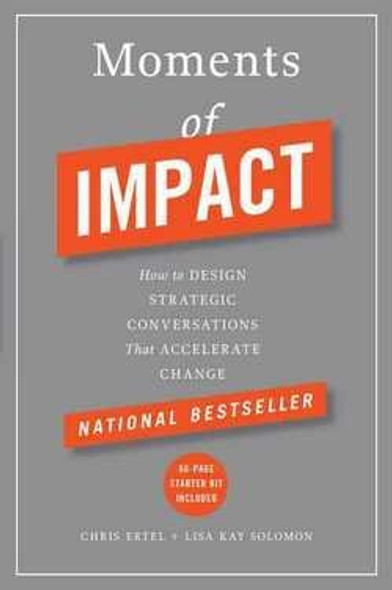 Moments of Impact: How to Design Strategic Conversations That Accelerate Change Cover