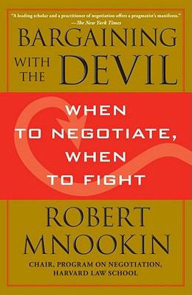 Bargaining with the Devil: When to Negotiate, When to Fight Cover