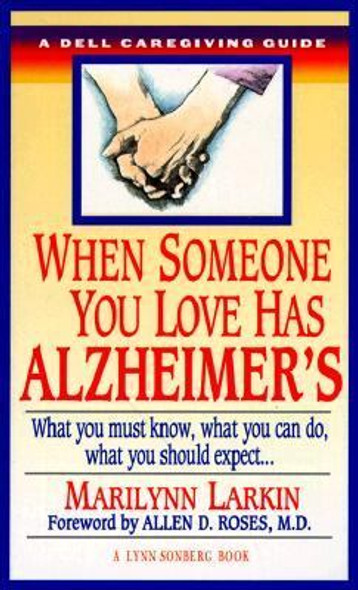 When Someone You Love Has Alzheimer's: What You Must Know, What You Can Do, What You Should Expect.... Cover