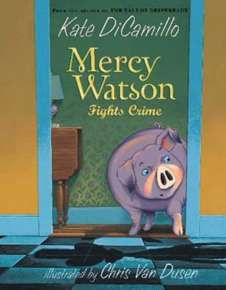 Mercy Watson Fights Crime Cover