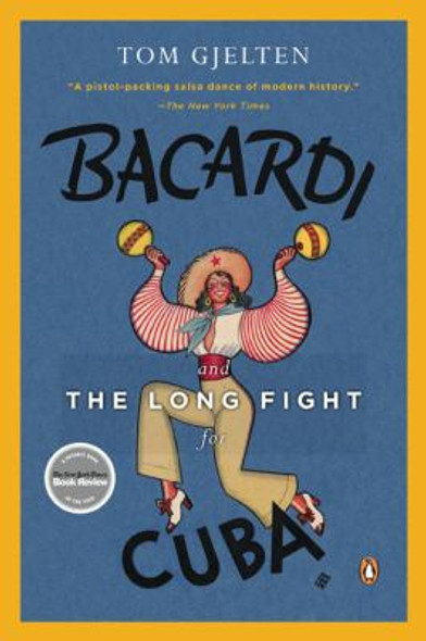 Bacardi and the Long Fight for Cuba: The Biography of a Cause Cover