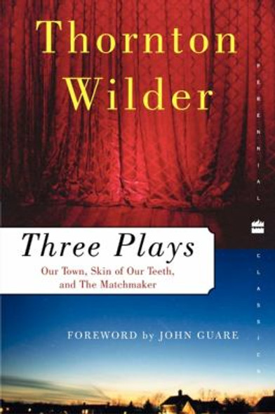 Three Plays: Our Town, the Skin of Our Teeth, and the Matchmaker Cover