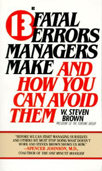 13 Fatal Errors Managers Make: And How You Can Avoid Them Cover