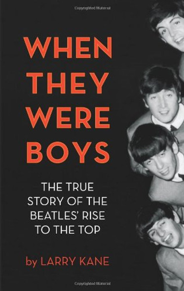 When They Were Boys: The True Story of the Beatles' Rise to the Top Cover