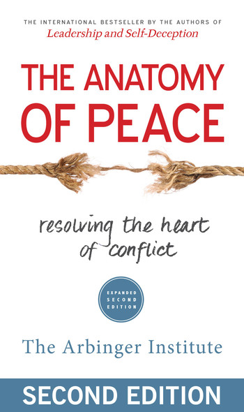 The Anatomy of Peace: Resolving the Heart of Conflict Cover