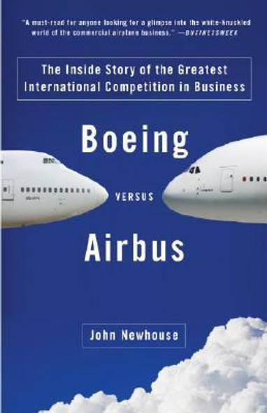 Boeing versus Airbus: The Inside Story of the Greatest International Competition in Business Cover