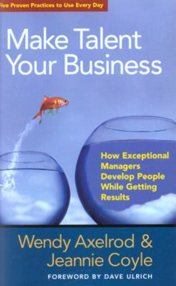 Make Talent Your Business: How Exceptional Managers Develop People While Getting Results Cover