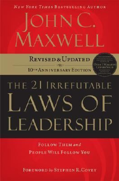 The 21 Irrefutable Laws of Leadership: Follow Them and People Will Follow You Cover