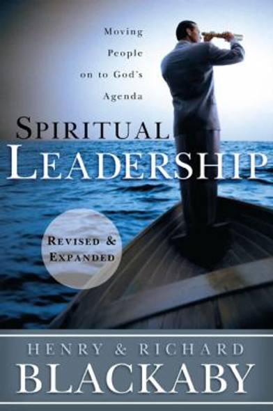 Spiritual Leadership: Moving People on to God's Agenda, Revised and Expanded Cover