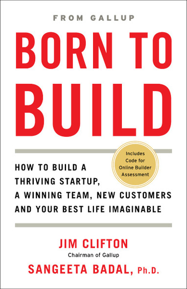 Born to Build: How to Build a Thriving Startup, A Winning Team, New Customers and Your Best Life Imaginable Cover