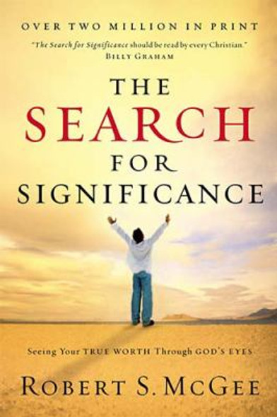The Search for Significance: Seeing Your True Worth Through God's Eyes Cover
