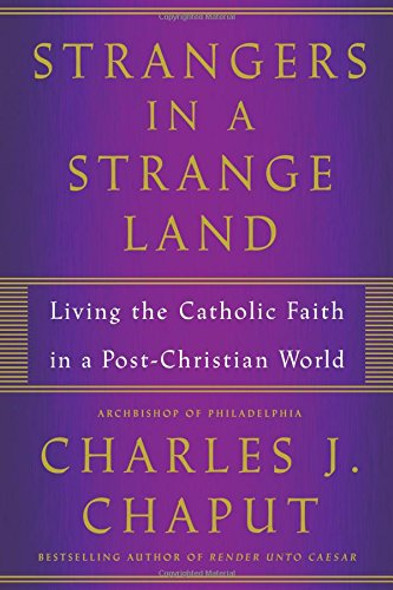 Strangers in a Strange Land: Living the Catholic Faith in a Post-Christian World Cover