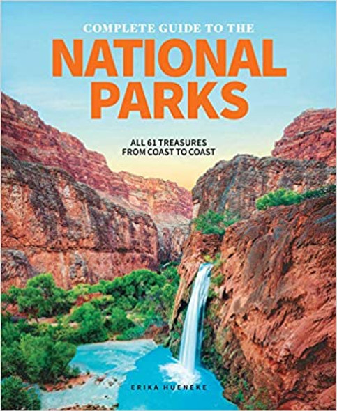 The Complete Guide to the National Parks: All 61 Treasures from Coast to Coast Cover