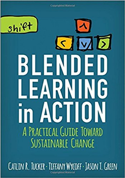 Blended Learning in Action: A Practical Guide Toward Sustainable Change Cover