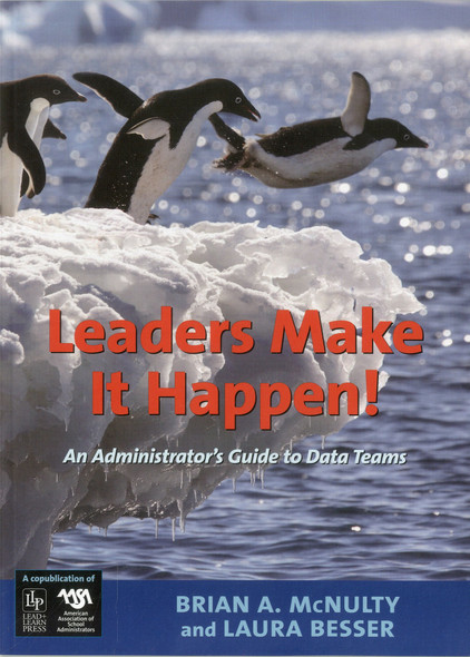 Leaders Make It Happen!: An Administrator's Guide to Data Teams Cover