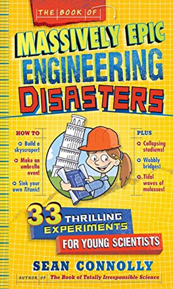 The Book of Massively Epic Engineering Disasters: 33 Thrilling Experiments Based on History's Greatest Blunders Cover