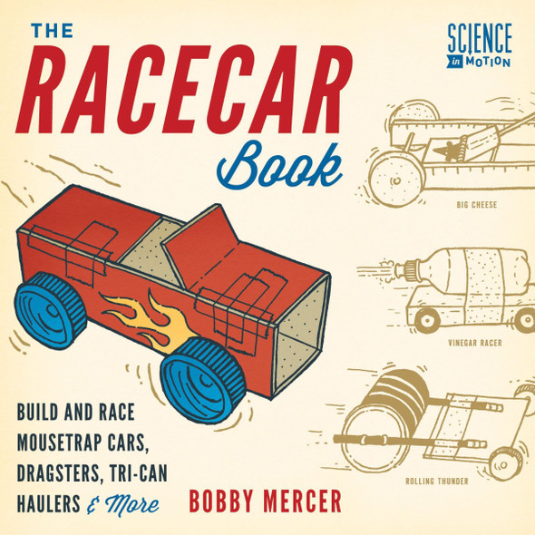 The Racecar Book: Build and Race Mousetrap Cars, Dragsters, Tri-Can Haulers & More Cover
