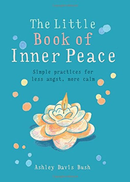 Little Book of Inner Peace: Simple Practices for Less Angst, More Calm Cover