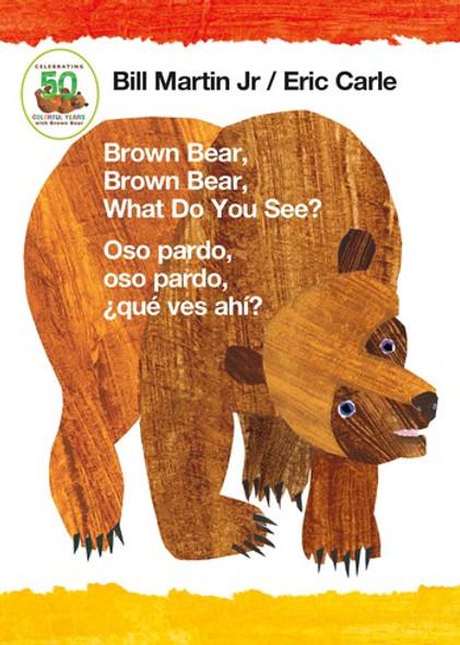 Brown Bear, Brown Bear, What Do You See? / Oso Pardo, Oso Pardo, ÀquŽ Ves Ah'? (Bilingual Board Book - English / Spanish) Cover