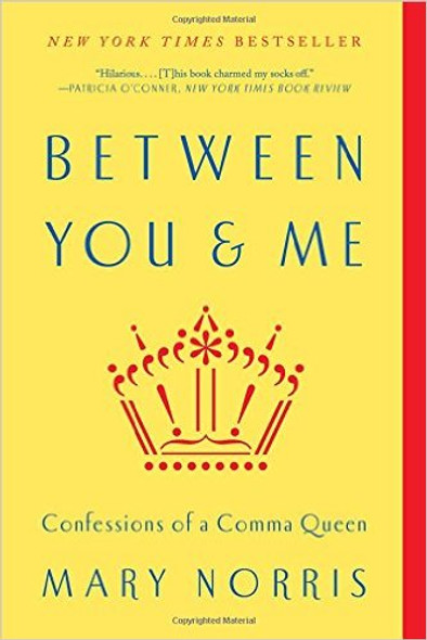 Between You & Me: Confessions of a Comma Queen Cover