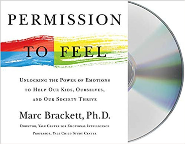 Permission to Feel: Unlocking the Power of Emotions to Help Our Kids, Ourselves, and Our Society Thrive Cover