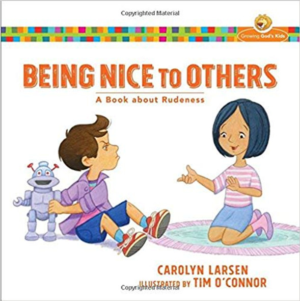 Being Nice to Others: A Book about Rudeness (Growing God's Kids) Cover