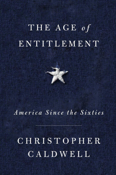 The Age of Entitlement: America Since the Sixties Cover
