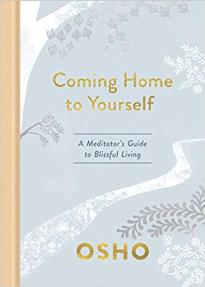 Coming Home to Yourself: A Meditator's Guide to Blissful Living Cover
