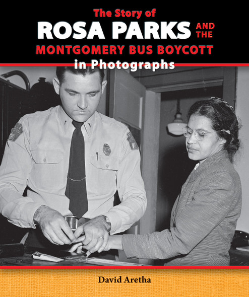 The Story of Rosa Parks and the Montgomery Bus Boycott in Photographs Cover
