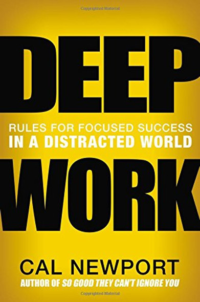 Deep Work: Rules for Focused Success in a Distracted World Cover