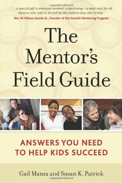 The Mentor's Field Guide: Answers You Need to Help Kids Succeed Cover
