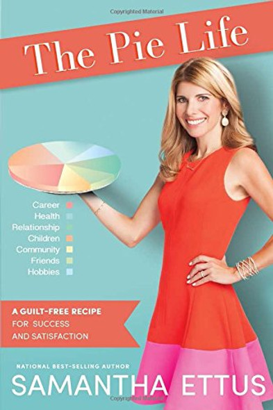 The Pie Life: A Guilt-Free Recipe for Success and Satisfaction Cover