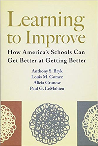 Learning to Improve: How America's Schools Can Get Better at Getting Better Cover